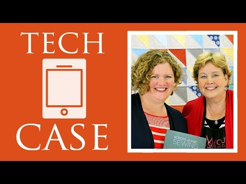 How to Make a Tech Case with Shea Henderson of Empty Bobbin and Jenny Doan of Missouri Star Quilt Co