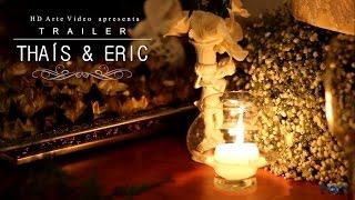 Trailer Casamento Thaís e Eric