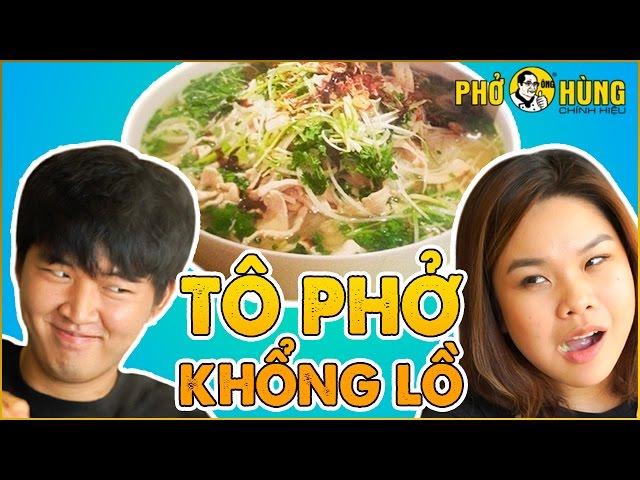 THỬ THÁCH PHỞ ÔNG HÙNG KHỔNG LỒ cùng SONGTHU CHANNEL   Pho Noodle Soup Challenge