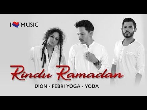 Dion - Febri Yoga - Yoda - Rindu Ramadan