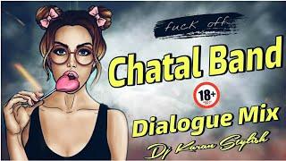 Chatal Band With Bad Dialogue    18+ Dialogues    Dj Karan Stylish