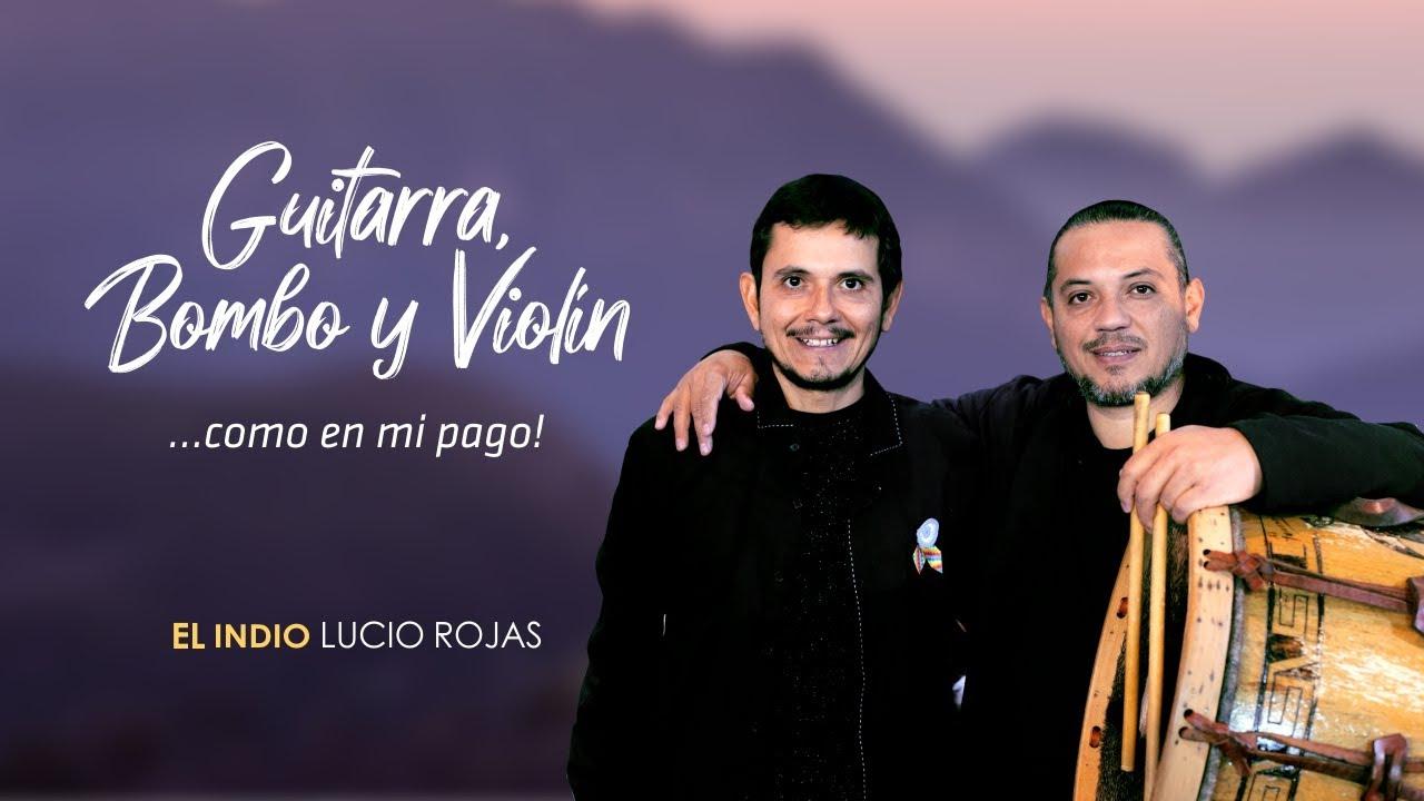 El Indio Lucio Rojas - Chacareras con guitarra, bombo y violín!