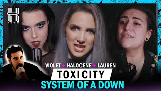 System of a Down - Toxicity Cover by @Halocene , @Lauren Babic , @Violet Orlandi