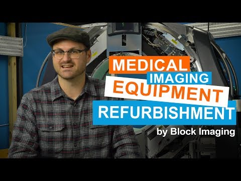 Medical Imaging Equipment Refurbishment By Block Imaging