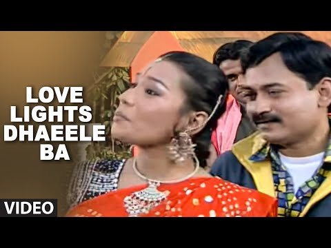 Love Lights Dhaeele Ba (Full bhojpuri Video Song) Pyar Ke Rog Bhayil