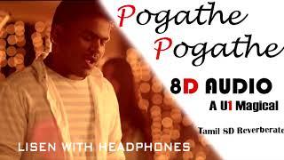 pogathe-pogathe-u1-8d-tamil-8d-reverberate