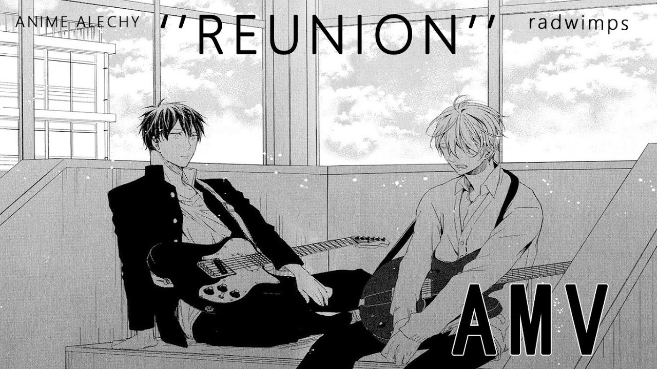 Given Reunion Amv