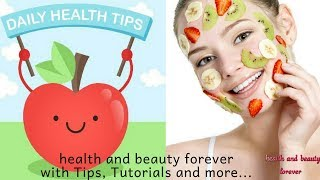 All About Health And Beauty Tips | Natural Home Remedies | health and beauty forever
