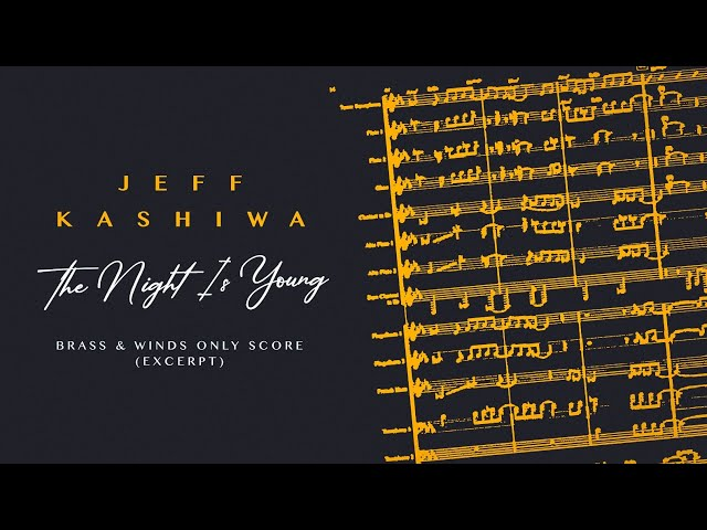 Jeff Kashiwa's The Night Is Young - Brass and Winds only Score (Excerpt)