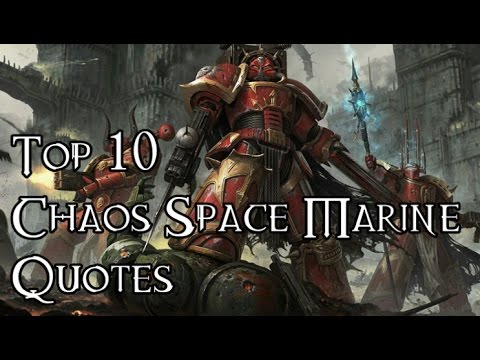 Top 10 Chaos Space Marine Quotes - 40K Theories