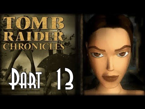 Let's Blindly Play Tomb Raider Chronicles! - Part 13 of 23 - Old Mill