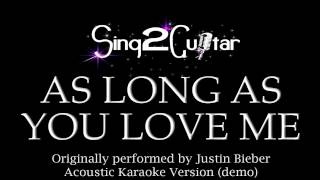 As Long As You Love Me (Acoustic Karaoke Backing Track) Justin Bieber