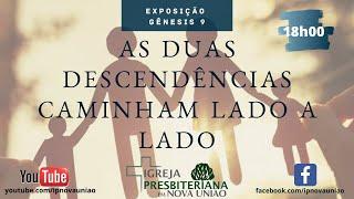 AS DUAS DESCENDÊNCIAS CAMINHAM LADO A LADO -  Rev. Augustinho Jr.
