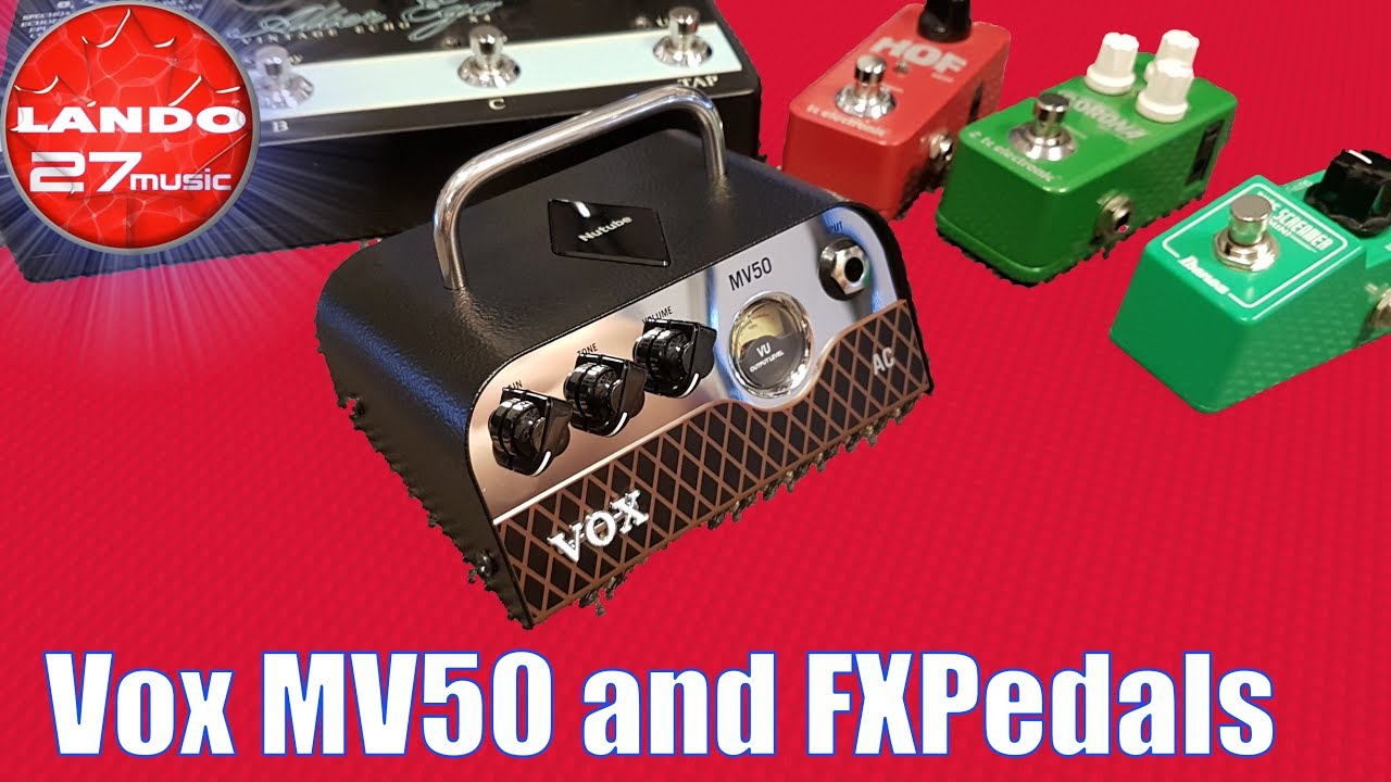 Does it Pedal? the Vox MV50 AC and FX pedals - YouTube