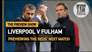 Liverpool v Fulham   The Preview Show
