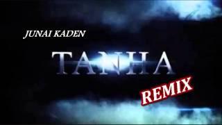 Junai Kaden Tanha - Tq Shar REMIX
