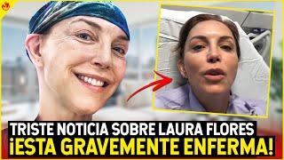 Laura Flores padece una TERRIBLE ENFERMEDAD! Se RETIRA del espectáculo?!