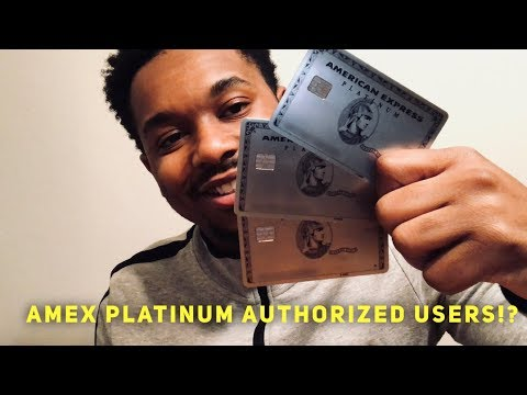 Amex Platinum Authorized Users EXPLAINED