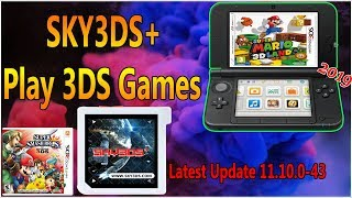How To Use SKY3DS+ Play 3DS Games On Any 3DS-2DS Latest 11.10.0-43 Firmware