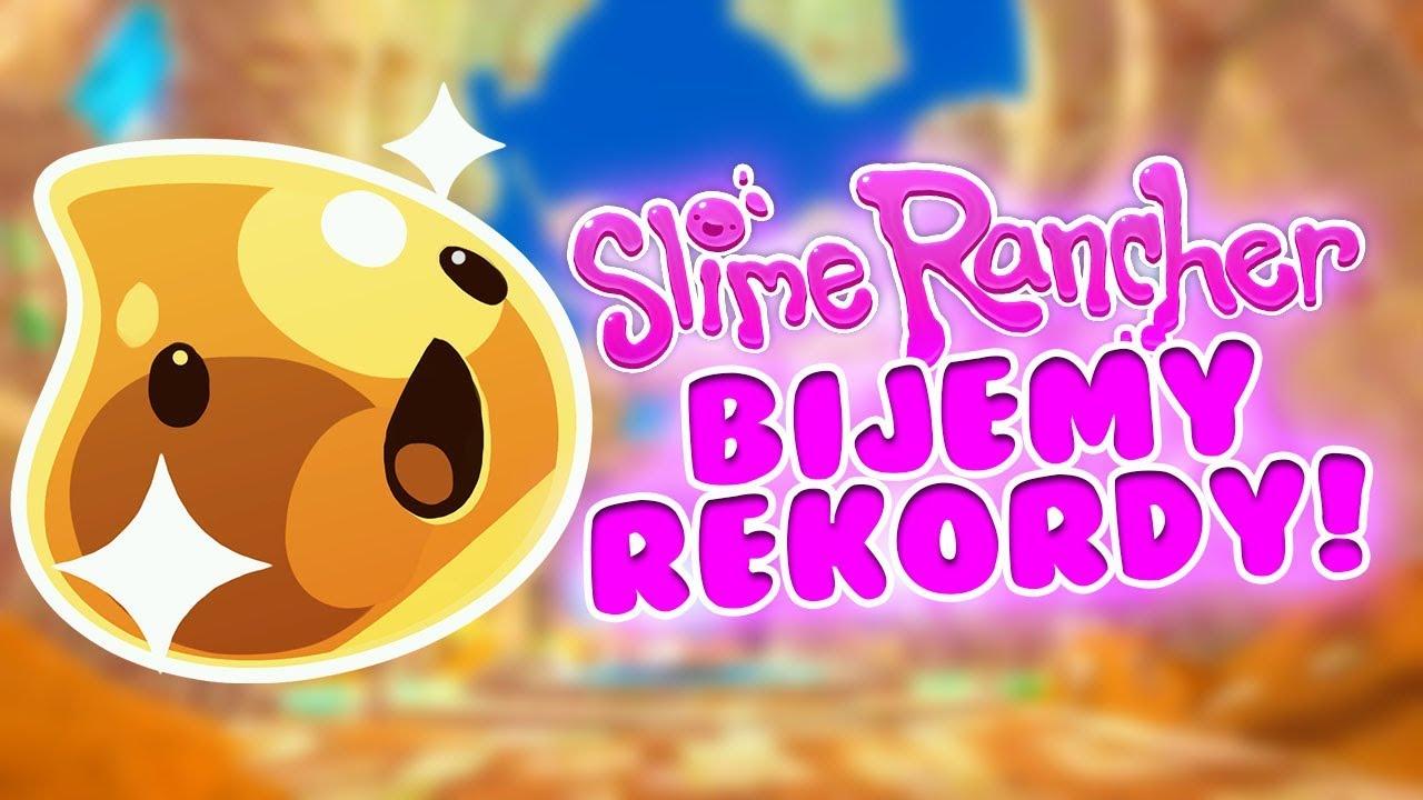 SLIME RANCHER #114 – BIJEMY REKORDY!