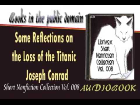 Some Reflections on the Loss of the Titanic Joseph Conrad Audiobook