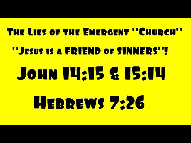 Jesus is a Friend of Sinners- REBUKED - Exposing The Emergent