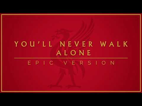 You&39;ll Never Walk Alone - Epic   rpool Anthem