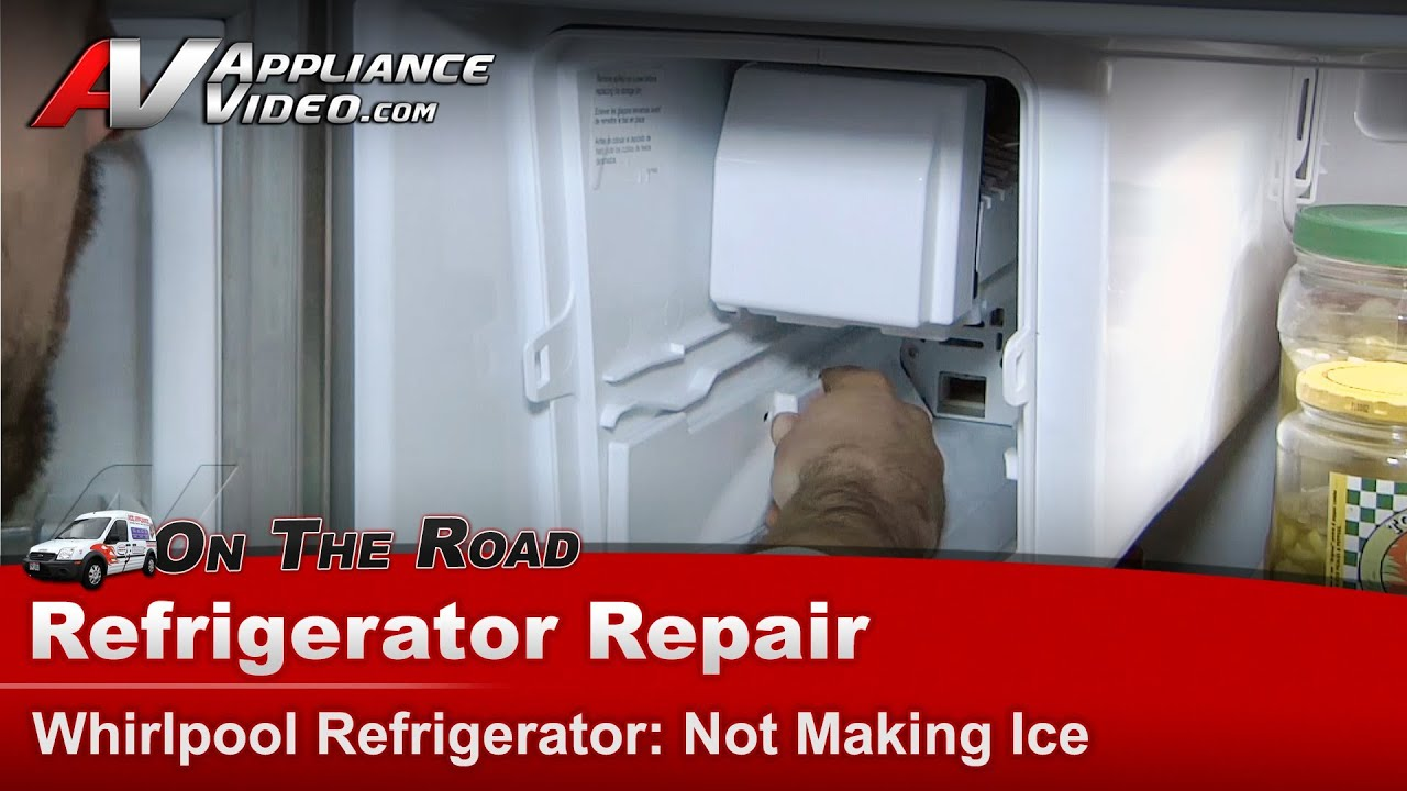 Refrigerator Repair Diagnostic Not Making Ice Whirlpoolmaytag