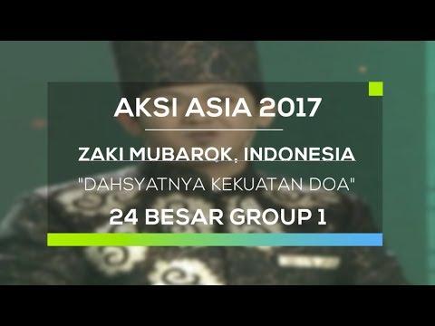 Zaki Mubarok, Indonesia - Dahsyatnya Kekuatan Doa (Aksi Asia 2017 - Top 24 Group 1 28/05/17)