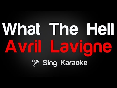 Avril Lavigne - What The Hell (Karaoke without Vocal)