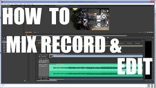 DJ Cotts - Recording & Editing YouTube Mixes Tutorial