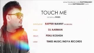 New Punjabi Rap Songs 2014-TOUCH ME- RAPPER MANNY-Punjabi Rap 2014