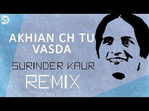 Surinder Kaur Remix - Akhian Ch Tu Wasda (Lyrics + Translation) - Old Punjabi Songs- Dollar D - 2018
