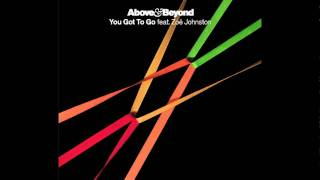 Above & Beyond feat. Zoe Johnston - You Got To Go (A&B vs. K&A Radio Edit) (Cover Art)