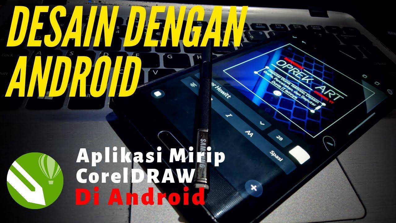 Desain Dengan Android  ( Aplikasi Mirip CorelDRAW )