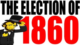 The Election Of 1860 Explained