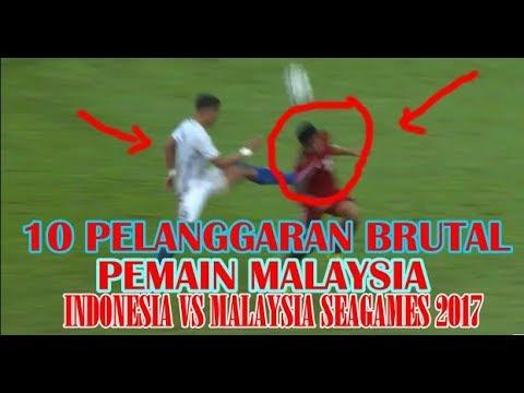 BERBAHAYA !! 10 PELANGGARAN BRUTAL & KERAS PEMAIN MALAYSIA | Indonesia VS Malaysia SEA GAMES 2017
