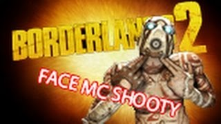 My Favorite Mission In Borderlands 2 (With Face Mc-shooty)