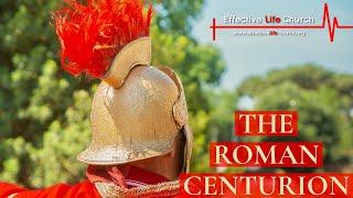 Effective Life Church - The Roman Centurion - Pastor Matthew Guest