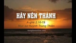 HÃY NÊN THÁNH - MS Huỳnh Trung Thiên