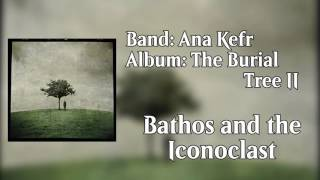 Watch Ana Kefr Bathos And The Iconoclast video