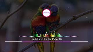Hauli hauli - De De pyaar de | Latest Song | Trending Song | Songs Download link in description |