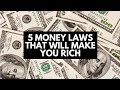 5 Money Laws That Will Make You Rich