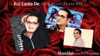 Abhijeet ~ Koi Lauta De Woh Pyare Pyare Din...