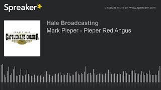 Mark Pieper - Pieper Red Angus