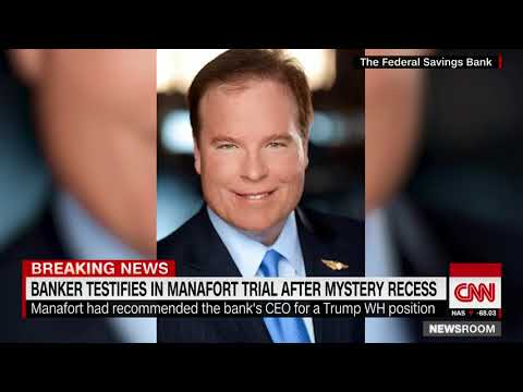 Banker testifies in Manafort trial after mysterious recess