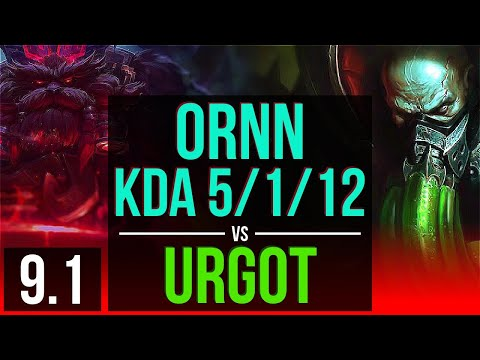 ORNN vs URGOT (TOP) | KDA 5/1/12, 2 early solo kills | Korea Challenger | v9.1