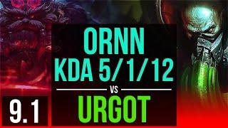 ORNN vs URGOT (TOP) | KDA 5/1/12, 2 early solo kills | Korea Challenger | v9.1