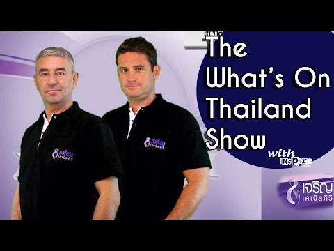 The What's On Thailand SHow with inspire - 11th Feb 2017