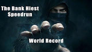 Thief The Bank Hiest Speedrun World Record